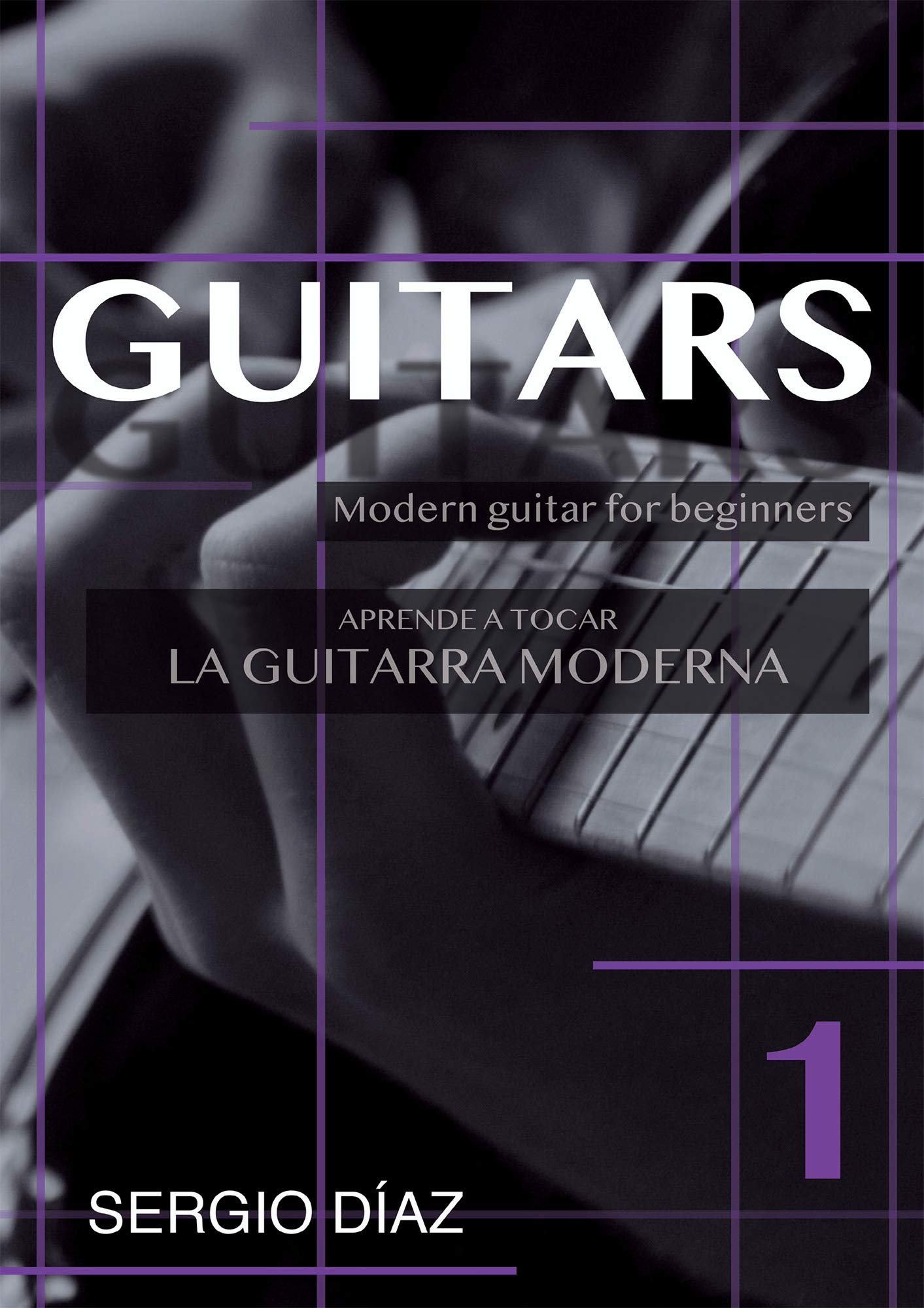 Guitars. Aprende a tocar la guitarra moderna. 1: Amazon.es: Sergio ...