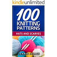 100 Knitting Patterns: Hats and Scarves (Knitting Ideas,Knitted Fabric,Knitting Blog) book cover