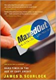 Maxed Out: Hard Times in the Age of Easy Credit