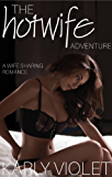 The Hotwife Adventure - A Wife Sharing Romance