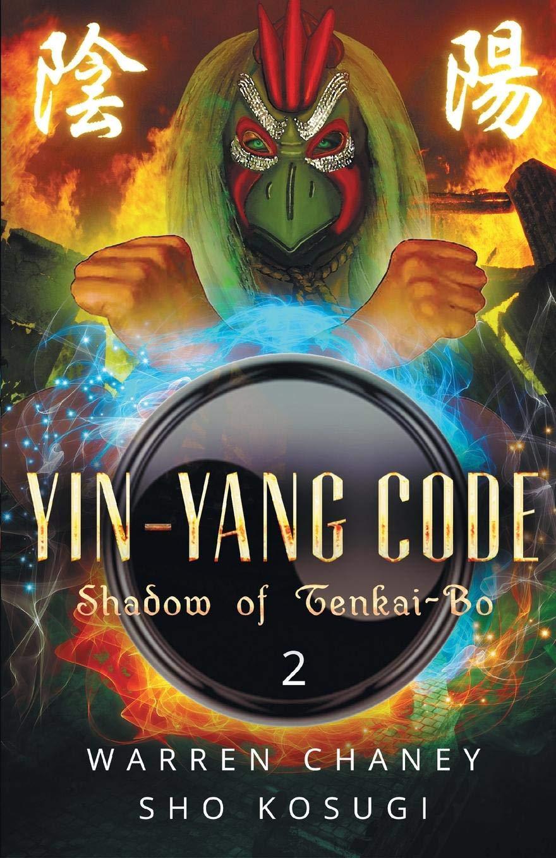Yin-Yang Code: Shadow of Tenkai-Bo (Book 2): Sho Kosugi ...
