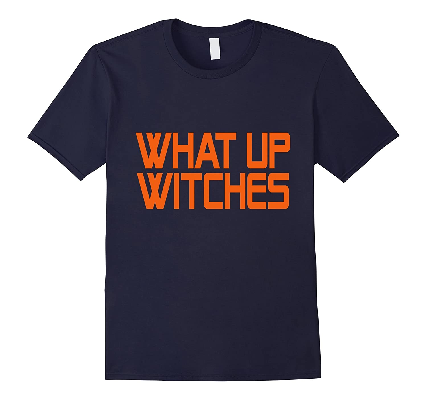 what up witches t shirt Happy Halloween 2017-T-Shirt
