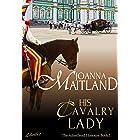 His Cavalry Lady: A brotherhood of spies in Regency London (The Aikenhead Honours Book 1)