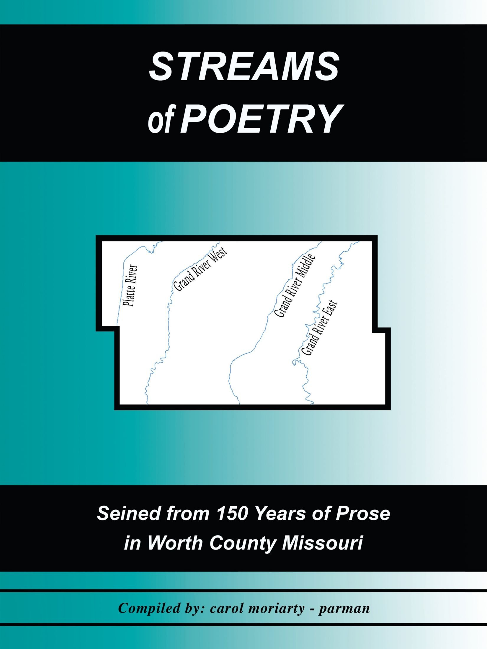 Streams of Poetry: Seined from 150 Years of Prose in Worth County Missouri