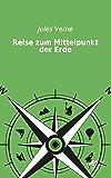 Reise zum Mittelpunkt der Erde (German Edition)