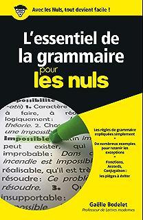 Lessentiel de la grammaire Pour les Nuls (French Edition)