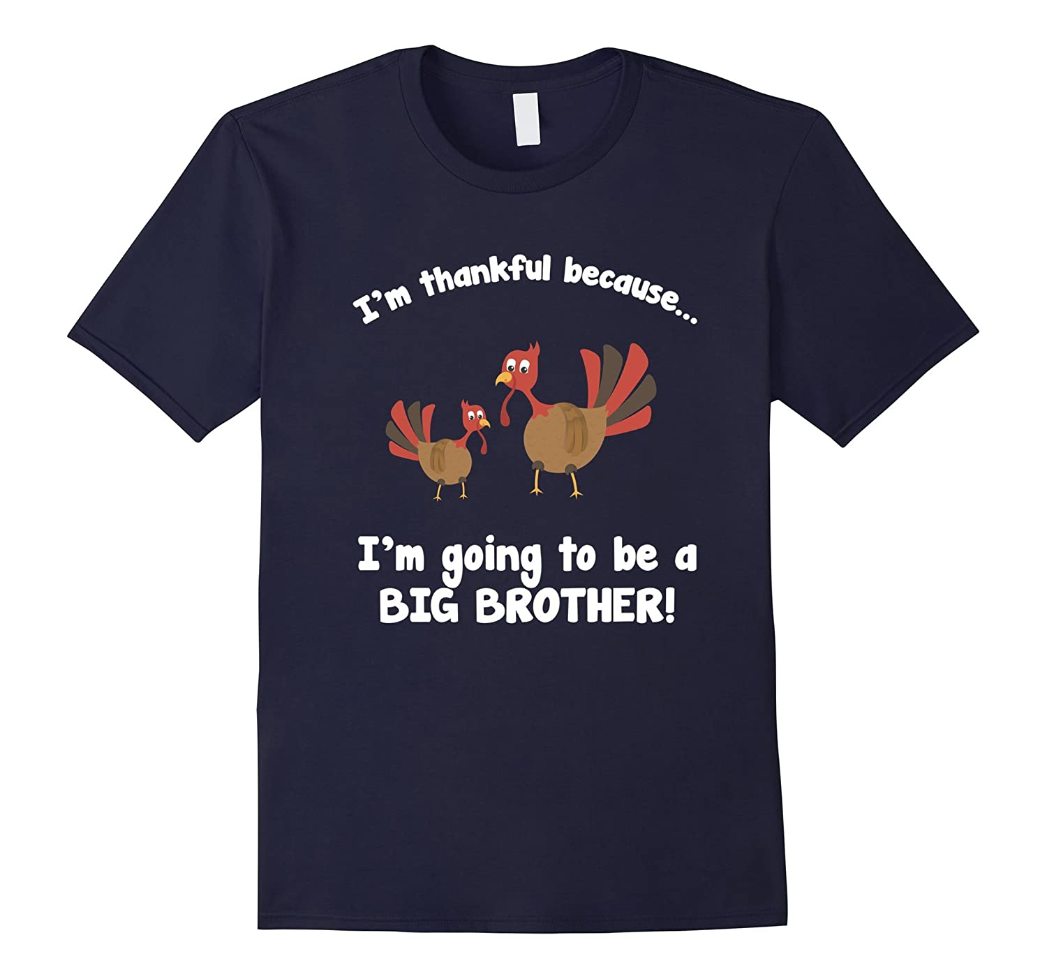 Thankful because Im going to be a Big Brother T-Shirt-RT