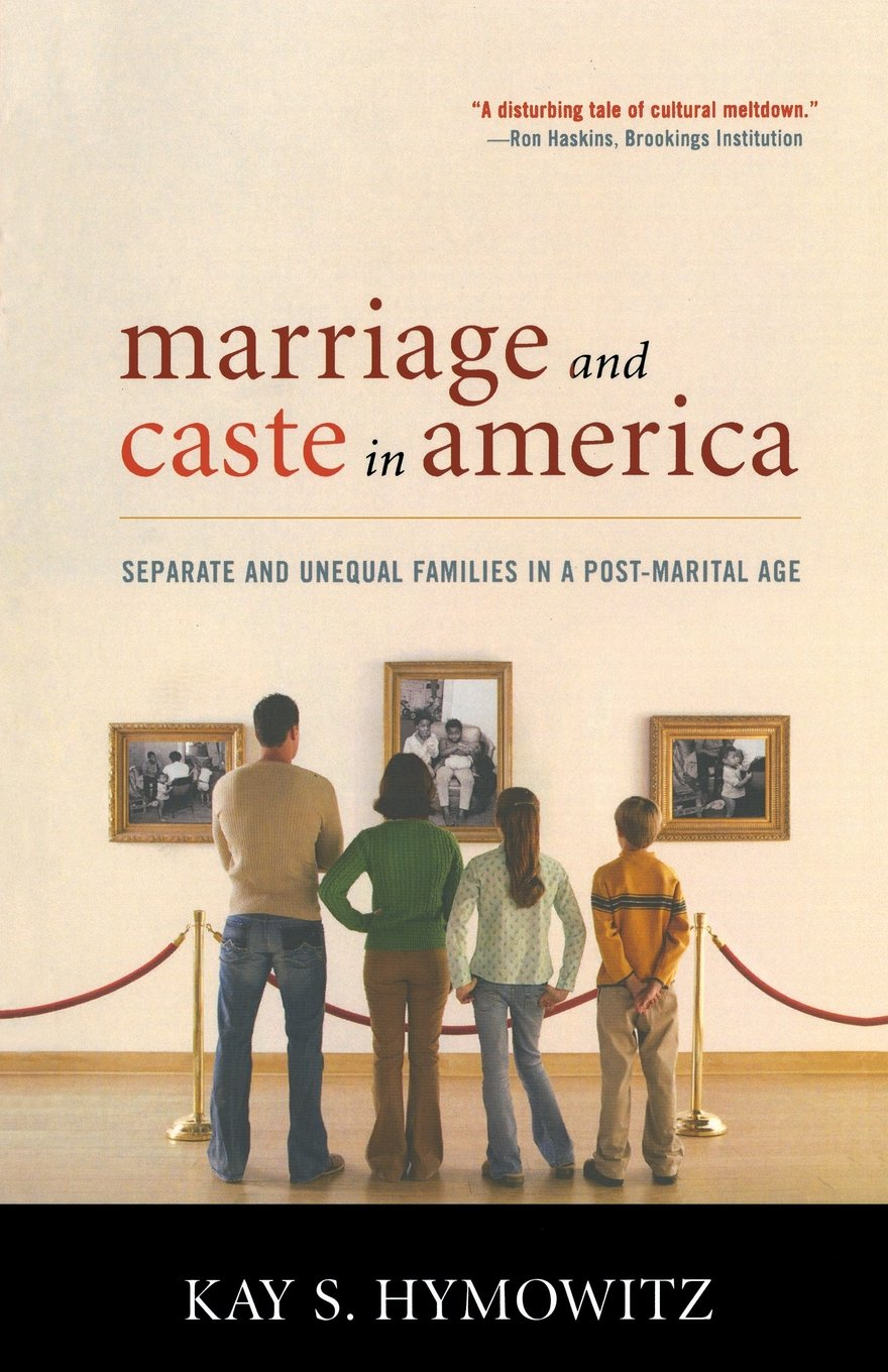 Download Marriage and Caste in America: Separate and Unequal Families in a Post-Marital Age pdf