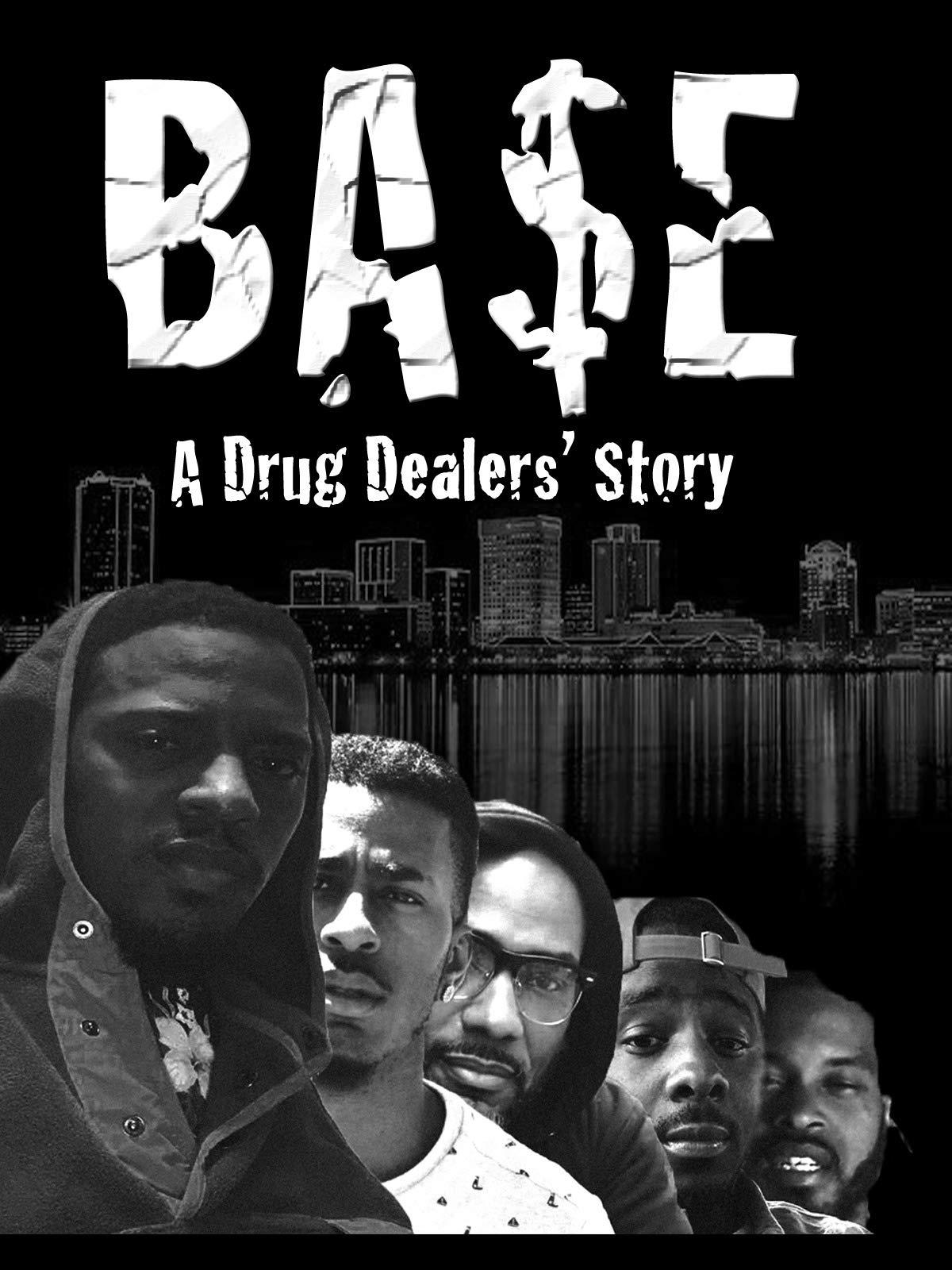 BASE A Drug Dealers' Story