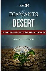 Des Diamants dans le Desert: La Pauvreté est une Malediction (French Edition) Kindle Edition