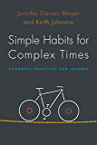 Simple Habits for Complex Times: Powerful Practices for Leaders (English Edition)