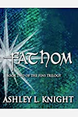 Fathom - Book II of the Fins Trilogy Kindle Edition
