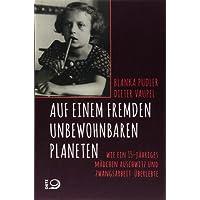 Auf einem fremden unbewohnbaren Planeten: Wie ein 15-jähriges Mädchen Auschwitz und Zwangsarbeit überlebte