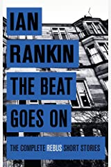 The Beat Goes On: The Complete Rebus Stories (A Rebus Novel) Paperback