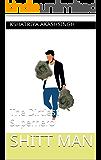 SHITT MAN: The Dirtiest Superhero (Hindi Edition)