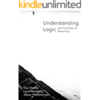 Understanding Logic: The First Order of Reasoning (English Edition)