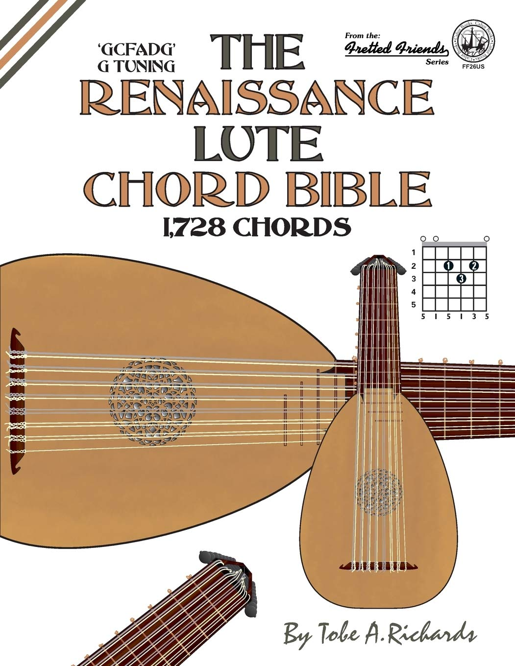 The Renaissance Lute Chord Bible: G Tuning 1,728 Chords Fretted ...