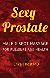 Sexy Prostate: Male G-Spot Massage For Pleasure and Health (English Edition)