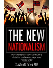 The New Nationalism: How the Populist Right Is Defeating Globalism and Awakening a New Political Order