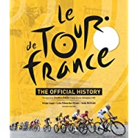 Le Tour de France: The Official History
