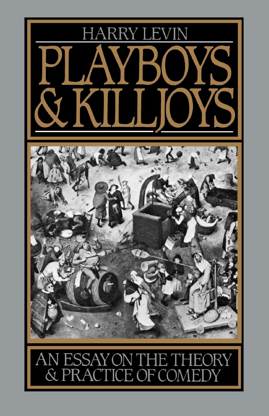 Playboys and Killjoys: An Essay on the Theory and Practice of ...