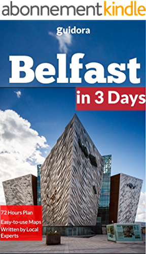 Belfast in 3 Days (Travel Guide 2019):A 72 Hours Perfect Plan with the Best Things to Do in Belfast,N.Ireland.: Where to Stay,Eat,Go Out and What to See ... to Save Time and Money. (English Edition)