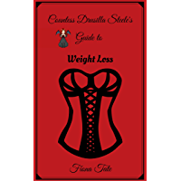 Countess Drusilla Steele's Guide to Weight Loss (English Edition)
