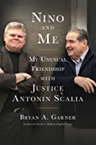 Nino and Me: My Unusual Friendship with Justice Antonin Scalia (English Edition)