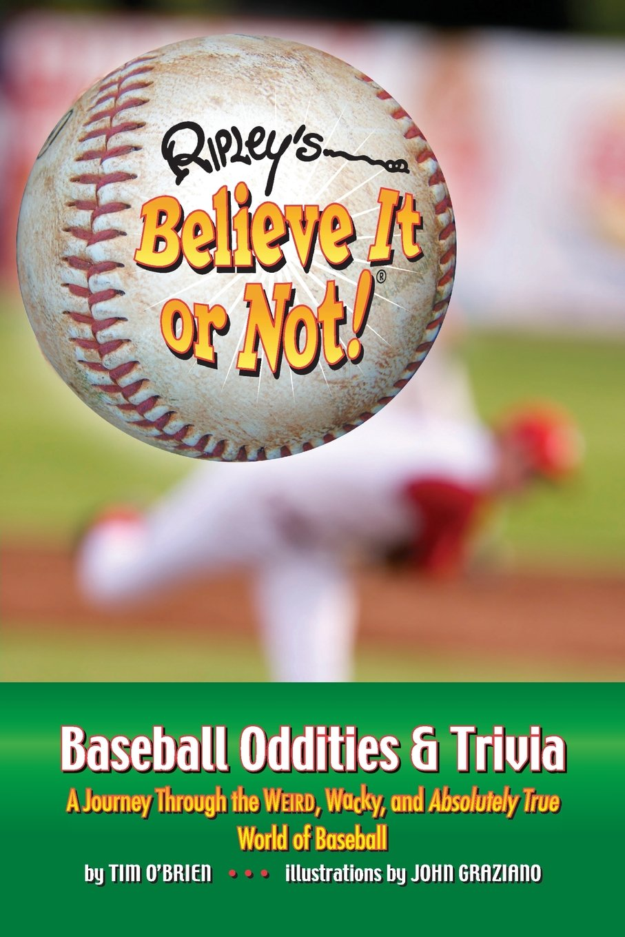 Ripley's Believe It Or Not! Baseball Oddities & Trivia: Tim O'brien, John  Graziano: 9781893951297: Amazon: Books