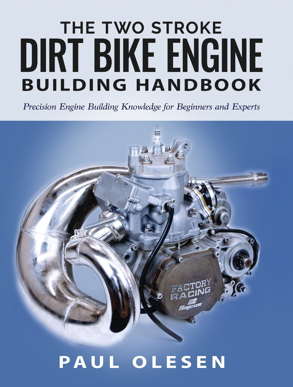 The Two Stroke Dirt Bike Engine Building Handbook: Paul Olesen, Kelsey  Jorissen: 9780996491518: Amazon.com: Books