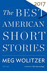 The Best American Short Stories 2017: Selected from U.s. and Canadian Magazines Paperback