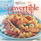 Slimming World-Convertible Cuisine-Inventive ways to convert your leftovers
