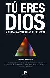 Tú eres Dios: Y tu marca personal tu religión