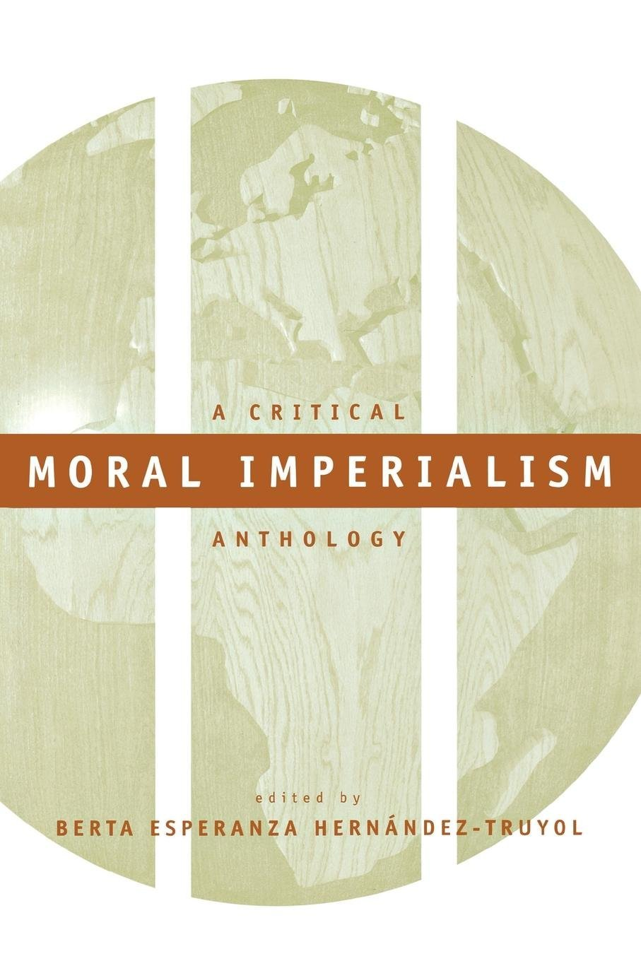 Moral Imperialism: A Critical Anthology (Critical America)