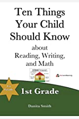Ten Things Your Child Should Know: 1st Grade Kindle Edition