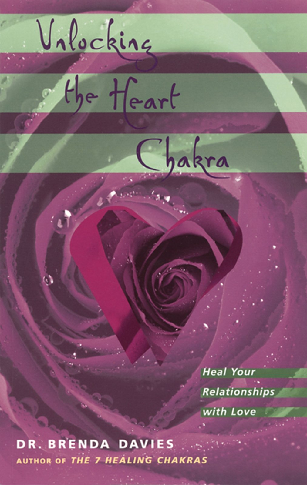 Read Online Unlocking the Heart Chakra: Heal Your Relationships with Love PDF