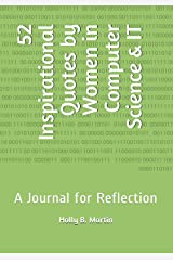 52 Inspirational Quotes by Women in Computer Science & IT: A Journal for Reflection Paperback