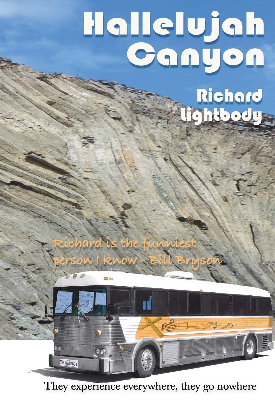 Hallelujah Canyon: They Experience Everywhere - They Go Nowhere PDF ePub fb2 ebook