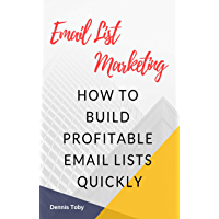 Email List Marketing: How To Build Profitable Email Lists Quickly (English Edition)