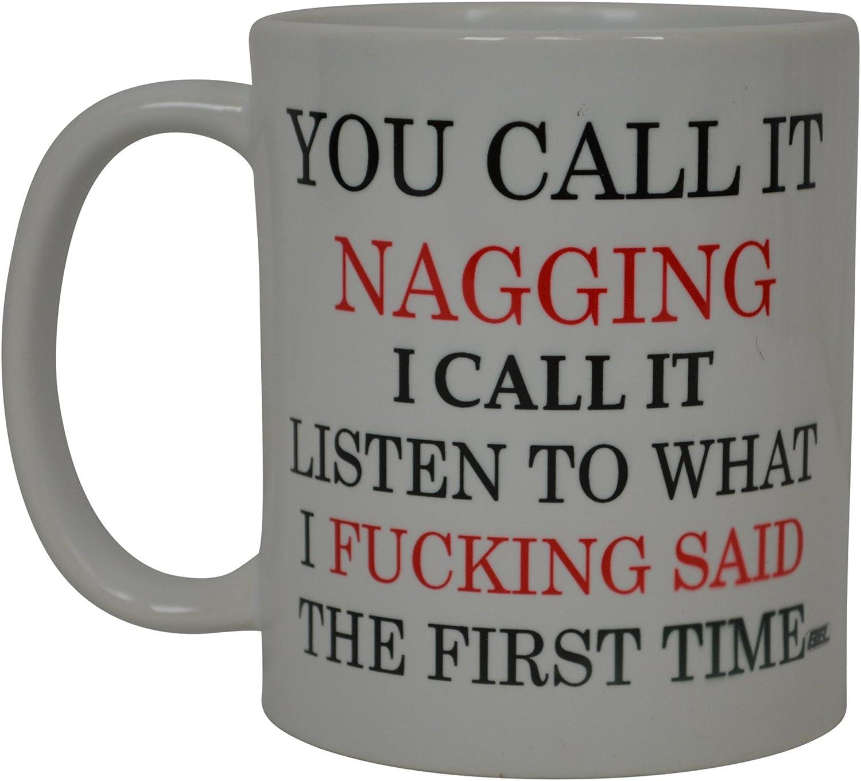 Husband Wife Funny Coffee Mug You Call It Nagging Sarcastic Novelty Cup Joke Men Women Office Work Adult Humor Employee Boss Coworkers