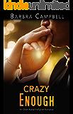 Crazy Enough: An Older Alpha Firefighter Romance (Hot Enough Book 4)