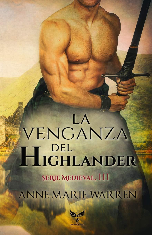 La venganza del Highlander (Serie Medieval): Amazon.es: Anne Marie Warren:  Libros