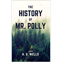 The History of Mr. Polly (English Edition)
