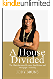 A House Divided: The Clash between Divorce, Real Estate and Mortgage Financing