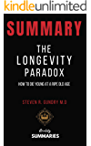 Summary: The Longevity Paradox by Steven R. Gundry: How to Die Young at a Ripe Old Age