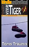 Vier Tiger: Toms Trauma (Jugendthriller)