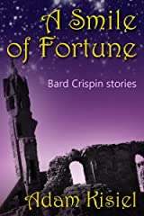 A smile of fortune (Bard Crispin stories) Kindle Edition