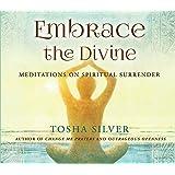 Embrace the Divine - Meditations on Spiritual Surrender