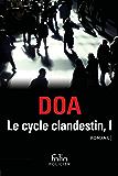Le cycle clandestin (Tome 1) - Citoyens clandestins / Le serpent aux mille coupures (French Edition)