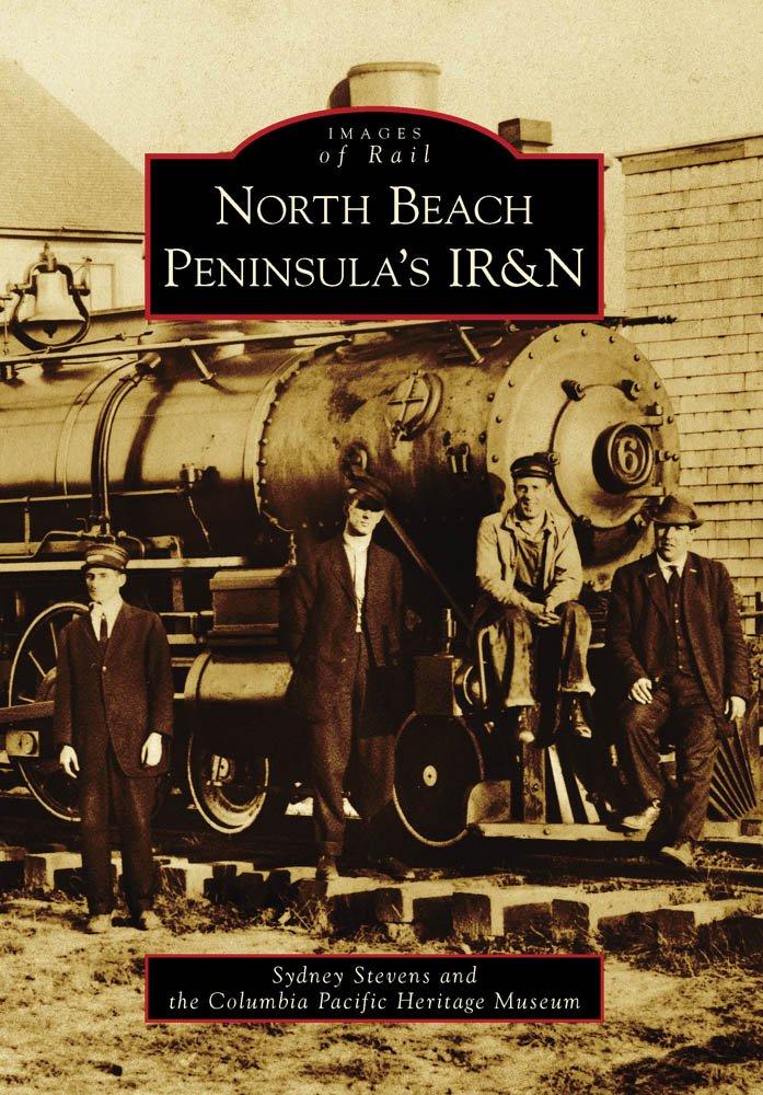 Download North Beach Peninsula's IR&N (Images of America) (Images of Rail) ebook